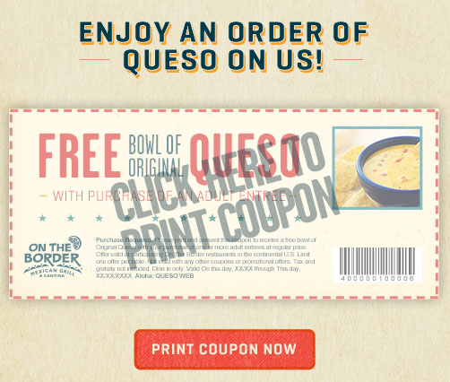 FREE Bowl of Queso at On the Border